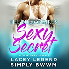 The Billionaire's Sexy Secret Audiobook by Lacey Legend, Simply BWWM Narrated by Charlie Boswell