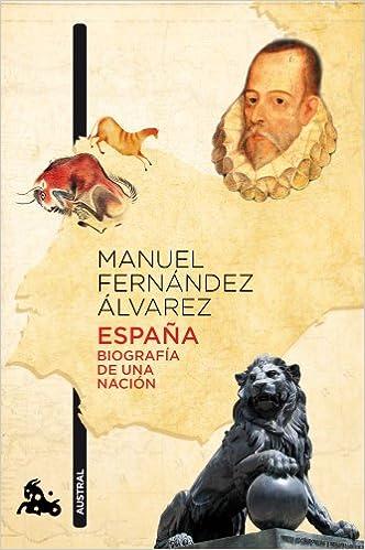 España. Biografía de una nación (Humanidades): Amazon.es: Fernandez Alvarez, Manuel: Libros