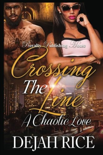 Download Crossing the Line: A Chaotic Love (Volume 1) pdf