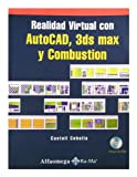 img - for Realidad Virtual Con AutoCAD 3ds Max y Combustion (Spanish Edition) book / textbook / text book