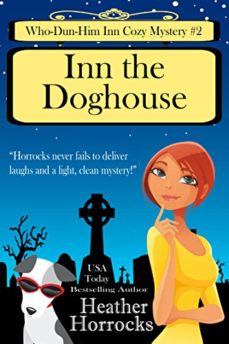 Inn the Doghouse (Who-Dun-Him Inn Cozy Mystery #2)