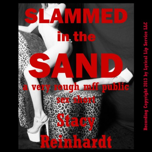 Slammed in the Sand: A Very Rough MFF Threesome Public Sex Short (Harsh Sex Encounters)