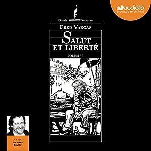 Salut et Liberté (Commissaire Adamsberg - Nouvelles 1) Audiobook