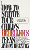 How to Survive Your Child's Rebellious Teens, Myron Brenton, 0553200682