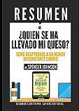 img - for Resumen de Quien Se Ha Llevado Mi Queso?: Como Adaptarse A Un Mundo En Constante Cambio, De Spencer Johnson: (Who Moved My Cheese) (Spanish Edition) book / textbook / text book