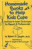 Homemade Books to Help Kids Cope, Robert G. Ziegler, 0945354509