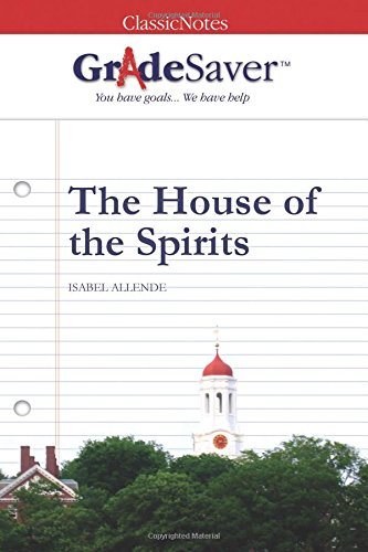 GradeSaver (tm) ClassicNotes The House of the Spirits
