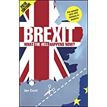 Brexit: What the Hell Happens Now?: 2018 Edition