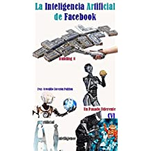 La Inteligencia Artificial de Facebook (Un Futuro Diferente nº 106) (Spanish Edition)