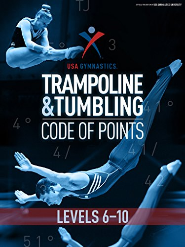 USA Gymnastics T&T Code of Points: Levels 6-10 por USA Gymnastics Trampoline Program Committee