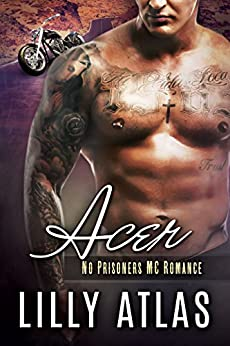 Acer (No Prisoners MC Book 3) by [Atlas, Lilly]