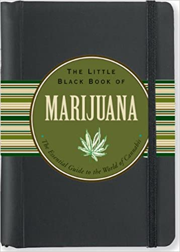 The Little Black Book of Marijuana: The Essential Guide to the World of Cannabis by Steve Elliott book cover.