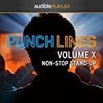 Punchlines Volume X: Non-Stop Stand-Up |  Audible Comedy