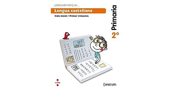 Supercompetents en... Lengua castellana. 2 Primaria, 2 Trimestre. Construïm. Cuaderno: Núria; Casacuberta Suñer, Assumpta; Parcet Obiols, Blanca; ...
