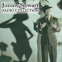 Jimmy Stewart - Radio Collection Radio/TV Program by Jimmy Stewart Narrated by Jimmy Stewart