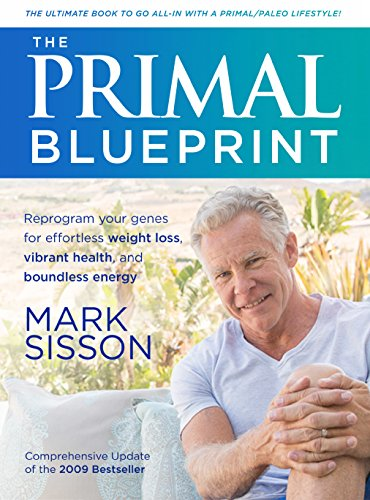 The primal blueprint reprogram your genes for effortless weight the primal blueprint reprogram your genes for effortless weight loss vibrant health and malvernweather Choice Image