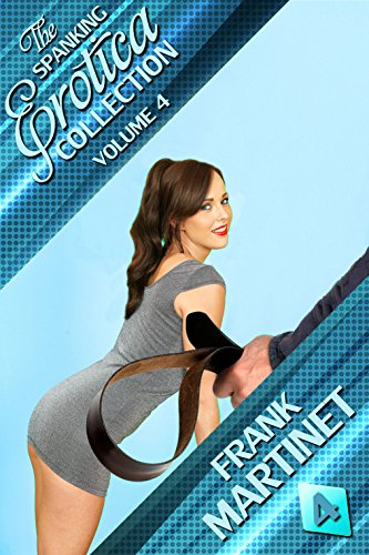 The Spanking Erotica Collection - Volume 4