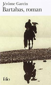 Bartabas, roman par Garcin