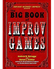 The Big Book of Improv Games: A compendium of performance-based short-form games
