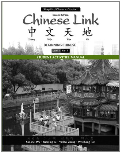 Student Activities Manual for Chinese Link: Beginning Chinese, Simplified Character Version, Level 1/Part - Activities Beginning