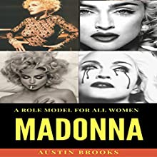 Madonna: A Role Model for All Women Audiobook by Austin Brooks Narrated by Cynthia Ann
