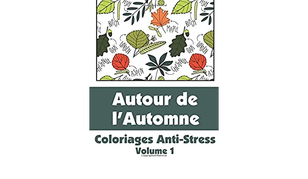 Coloriage Anti Stress Automne.Autour De L Automne Coloriages Anti Stress Volume 1 Livres De