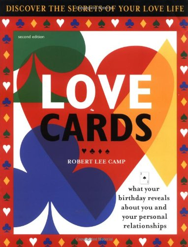 Love Cards: What Your Birthday Reveals About You and Your Personal Relationships by Sourcebooks
