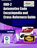 OBD-2 Automotive Code Encyclopedia and Cross-Reference Guide: Includes Volume/Voltage/Current/Pressure Reference and OBD-2 Codes