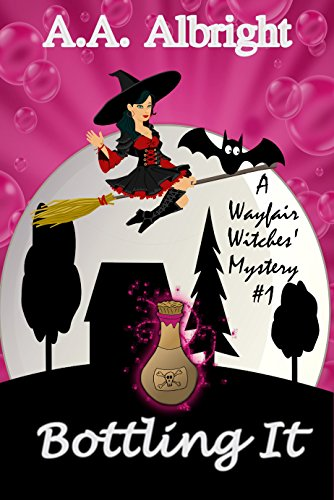 Story Fairy Tale Mix - Bottling It (A Wayfair Witches' Cozy Mystery #1)