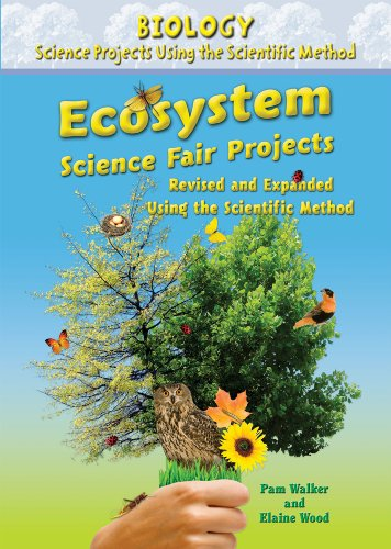 Ecosystem Science Fair Projects: Using the Scientific Method (Biology Science Projects Using the Scientific Method)