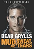 Mud, Sweat, and Tears, Bear Grylls, 0062124196