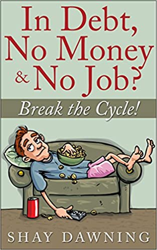 Read In Debt, No Money & No Job?  Break the Cycle! PDF