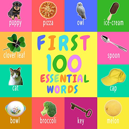 First 100 Essential Words: Children's Book, Picture Books, Preschool Book, Ages 0-3, Baby Books, Book For Toddlers, Book For Beginners, Children's Picture Book, Children's Book For Early Reader II
