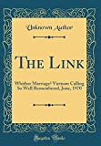 The Link: Whither Marriage? Vietnam Calling So Well Remembered, June, 1970 (Classic Reprint)