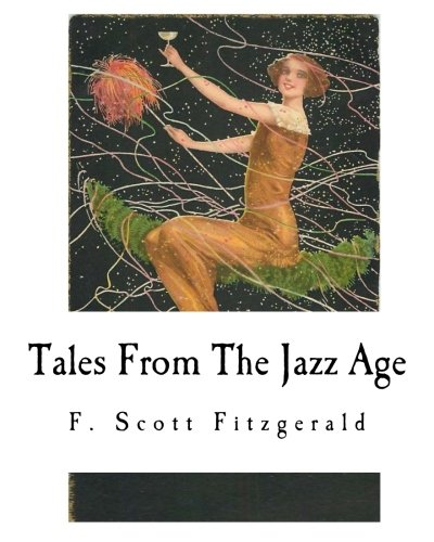 short stories of f scott fitzgerald and Today f scott fitzgerald is better known for his novels, but in his own time, his fame rested squarely on his prolific achievement as one of america's most gifted writers of stories and novellas.