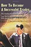 How to Become a Successful Trader, Ned Gandevani, 0595243894