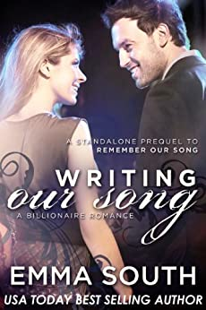 Writing Our Song: A Billionaire Romance (OUR SONG SERIES Book 1) by [South, Emma]