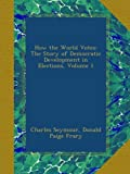 img - for How the World Votes: The Story of Democratic Development in Elections, Volume 1 book / textbook / text book