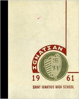 Reprint) 1961 Yearbook: St  Ignatius College Preparatory