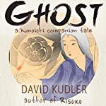 Ghost: A Dream of Murder: Seasons of the Sword | David Kudler