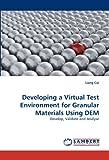 Developing a Virtual Test Environment for Granular Materials Using Dem, Liang Cui, 3843362351