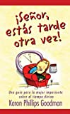 img - for Senor - estas tarde otra vez! (Spanish Edition) book / textbook / text book
