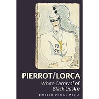 Pierrot/Lorca: White Carnival of Black Desire: 350 (Coleccion