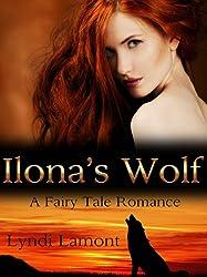 Ilona's Wolf: A Fairy Tale Romance