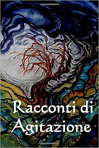 Racconti di Agitazione: Tales of Unrest (Italian edition)