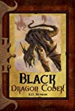 Black Dragon Codex, R. D. Henham, 0786949724