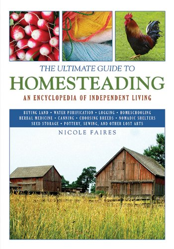 The-Ultimate-Guide-to-Homesteading-An-Encyclopedia-of-Independent-Living-The-Ultimate-Guides