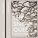 The Snow Queen Audiobook by Michael Cunningham Narrated by Claire Danes