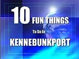 TEN FUN THINGS TO DO IN KENNEBUNKPORT