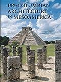 Pre-Columbian Architecture in Mesoamerica, , 0789210452